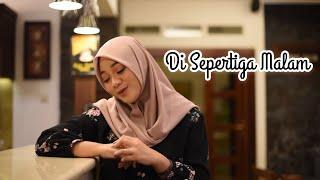 Download Lagu Di Sepertiga Malam - Rey Mbayang ( Cover by fadhilah Intan ) mp3