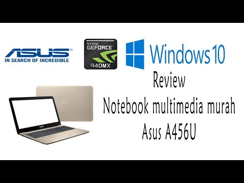 Review singkat notebook multimedia murah | Asus A456U