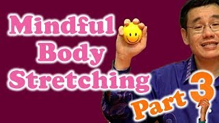 Mindful Body Stretching (Part 3)