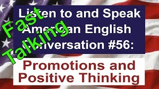 Learn to Talk Fast - Listen to and Speak American English Conversation #56