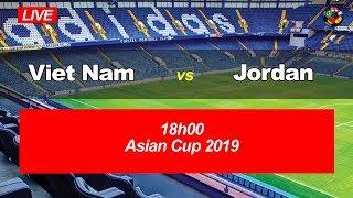 Live stream Jordan - Vietnam Asian Cup. Beginning January 20, 2019 at 18:00