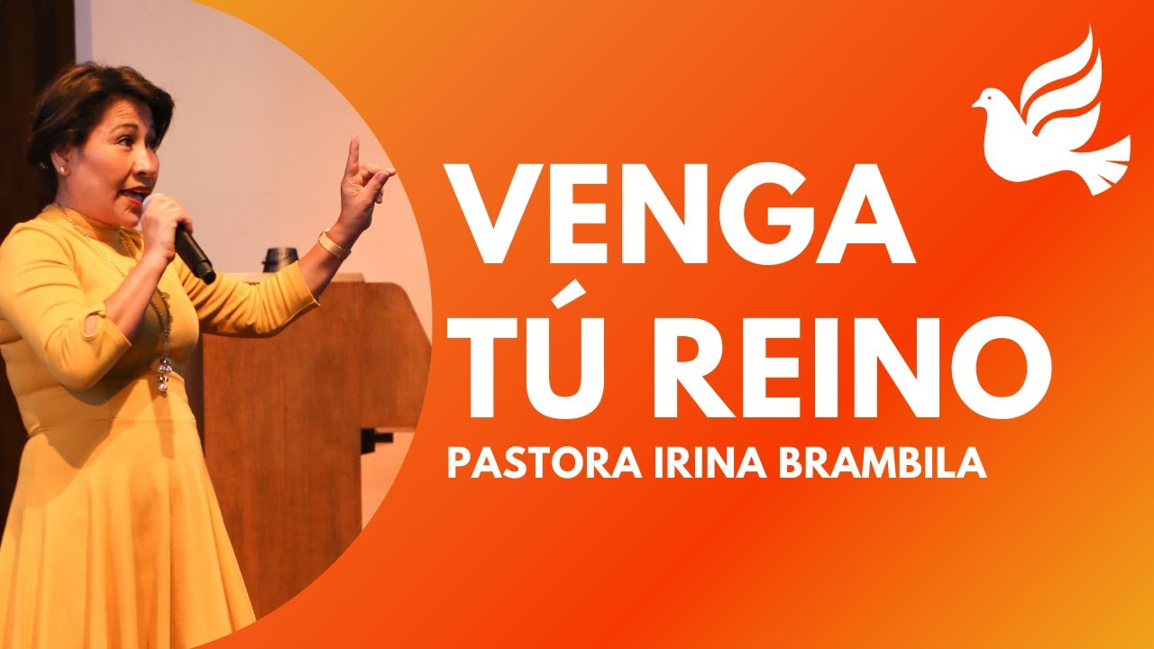 Venga tú Reino // Pastora Irina Brambila // Iglesia Sobrenatural