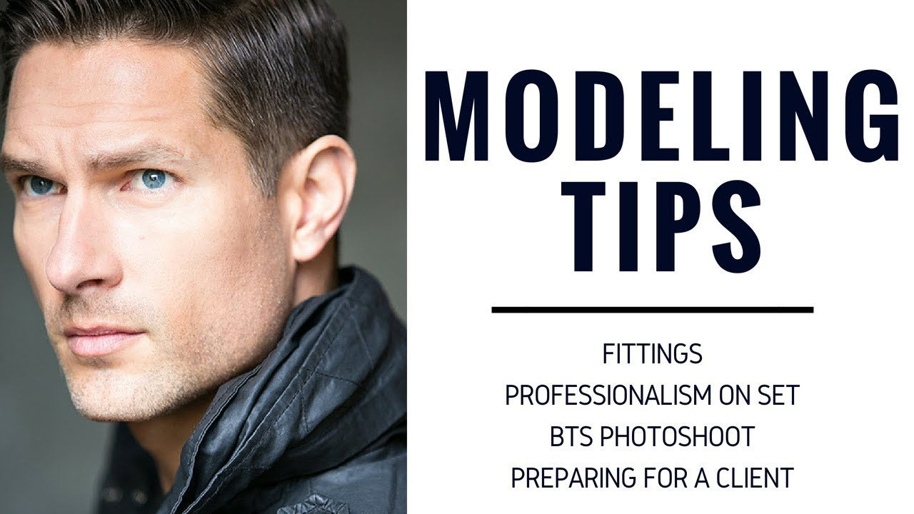 MALE MODELING TIPS // HOW TO BE THE BEST MODEL ON SET