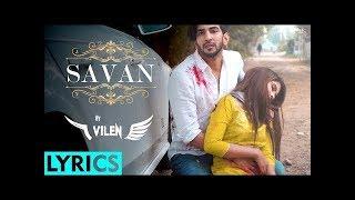 Vilen   Savan( Lyrical Song ) (Official Song) New Savan Song Directer Ek Vilen Singer Vilen