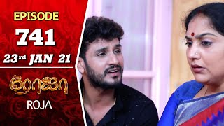ROJA Serial | Episode 741 | 23rd Jan 2021 | Priyanka | SibbuSuryan | SunTV Serial | Saregama TVShows