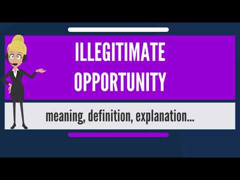 What is ILLEGITIMATE OPPORTUNITY? What does ILLEGITIMATE OPPORTUNITY mean?