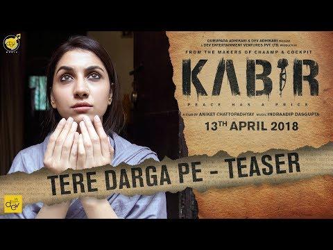 Tere Darga Pe | Song Teaser | KABIR | Dev...