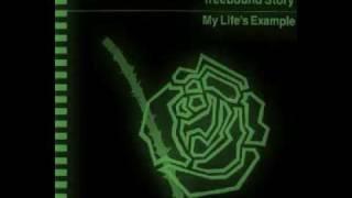 Treebound Story - My Life