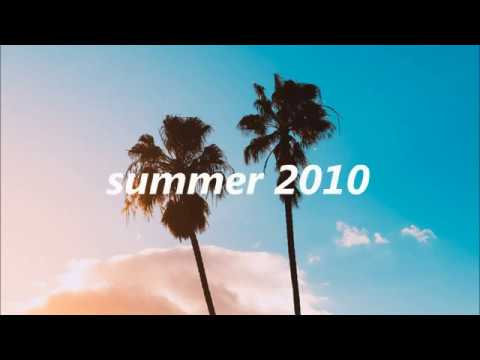 Songs to Bring You Back to Summer 2010 (nostalgia trip)