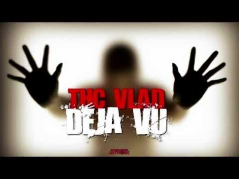 T.H.C. Vlad - Deja vu