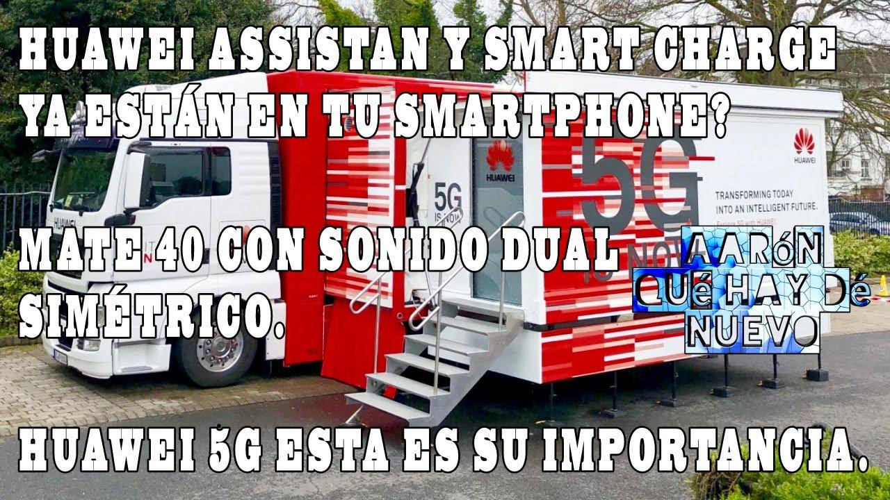 Huawei Assistant y Smart Charge ya esta en tu Smartphone?, Huawei destaca la importancia del 5G.