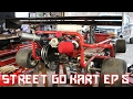 Street Go Kart Build Ep. 5
