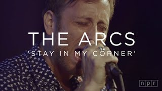 The Arcs: Stay In My Corner | NPR MUSIC FRONT ROW