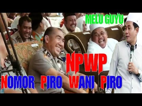 LUCU POLL.!!! NPWP [Nomor Piro Wani Piro] Malah Melu Guyu - KH. ANWAR ZAHID 2018 TerLaris