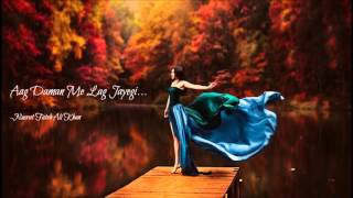Aag Daman Mein Lag Jayegi [Full] -Nusrat Fateh Ali Khan