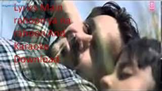 Main rahu ya na rahu original karaoke mp3 Lyrics