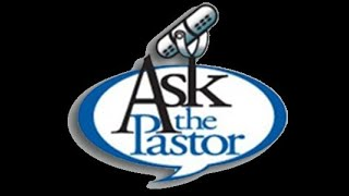 Ask the Pastor Season 1 Episode 1     Feb 21, 2021