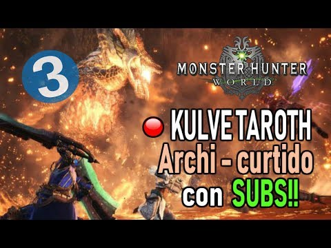 DIRECTO: KULVE TAROTH ARCHI - CURTIDO con SUBS! (Round 3) - Monster Hunter World (Gameplay Español) thumbnail