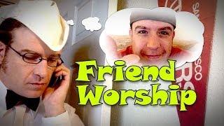 Friend Worship