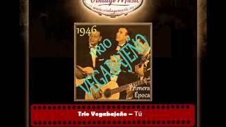 Trio Vegabajeño -- Tú