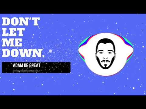 Robert M ft. Dave'Ron & Ada - Don't Let Me Down ( Adam De Great Remix )