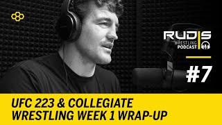 RUDIS Wrestling Podcast #7: UFC 223 & Collegiate Wrestling Week 1 Wrap-Up