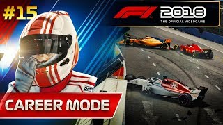 F1 2018 Career Mode Part 15: This Deserves a Race Ban