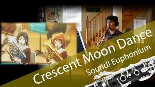 【Hibike! Euphonium】 Crescent Moon Dance / 三日月の舞 (Clarinet Cover) 【クラリネット】