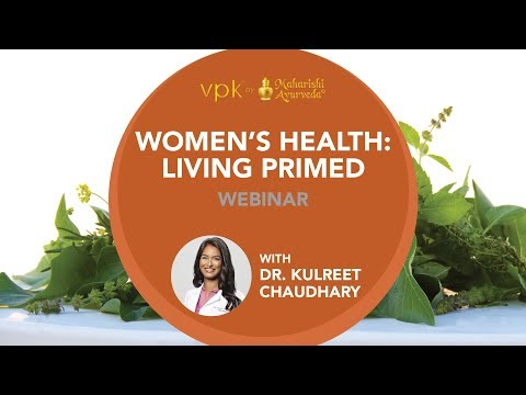 Women's Health: Living Primed Webinar featuring Dr. Kulreet