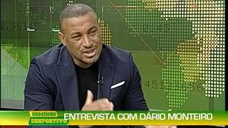 Domingo Desportivo: Entrevista com Dário Monteiro
