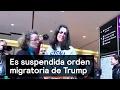 Juez suspende temporalmente orden migratoria de Trump - Denise Maerker 10 en punto