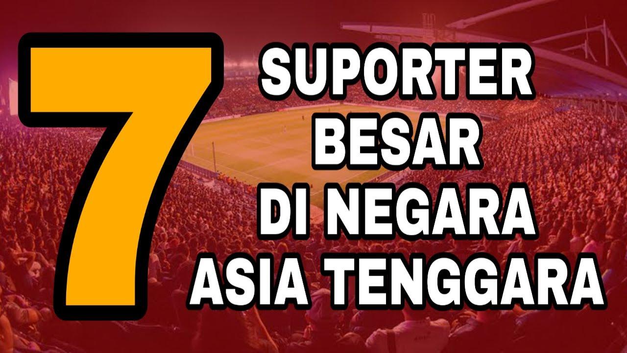 7 TIM DENGAN SUPORTER BESAR DI ASIA TENGGARA ! KITA JUARANYA