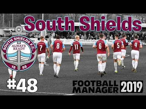 Biggest Game Yet - South Shields - Football Manager 2019 - #48 |