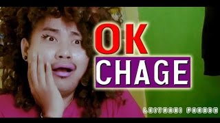 OK CHAGE (with song) (MANIPURI FUNNY PARODY)