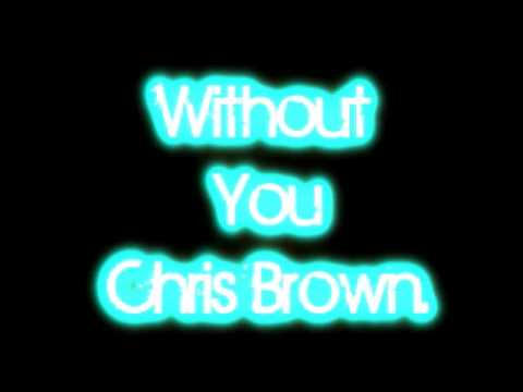Without You - Chris Brown [Lyrics + Download Link]