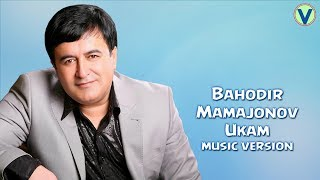 Bahodir Mamajonov Ukam Баходир Мамажонов Укам Music Version 2017