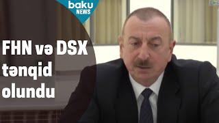 Prezident İlham Əliyev FHN və DSX-ni tənqid etdi