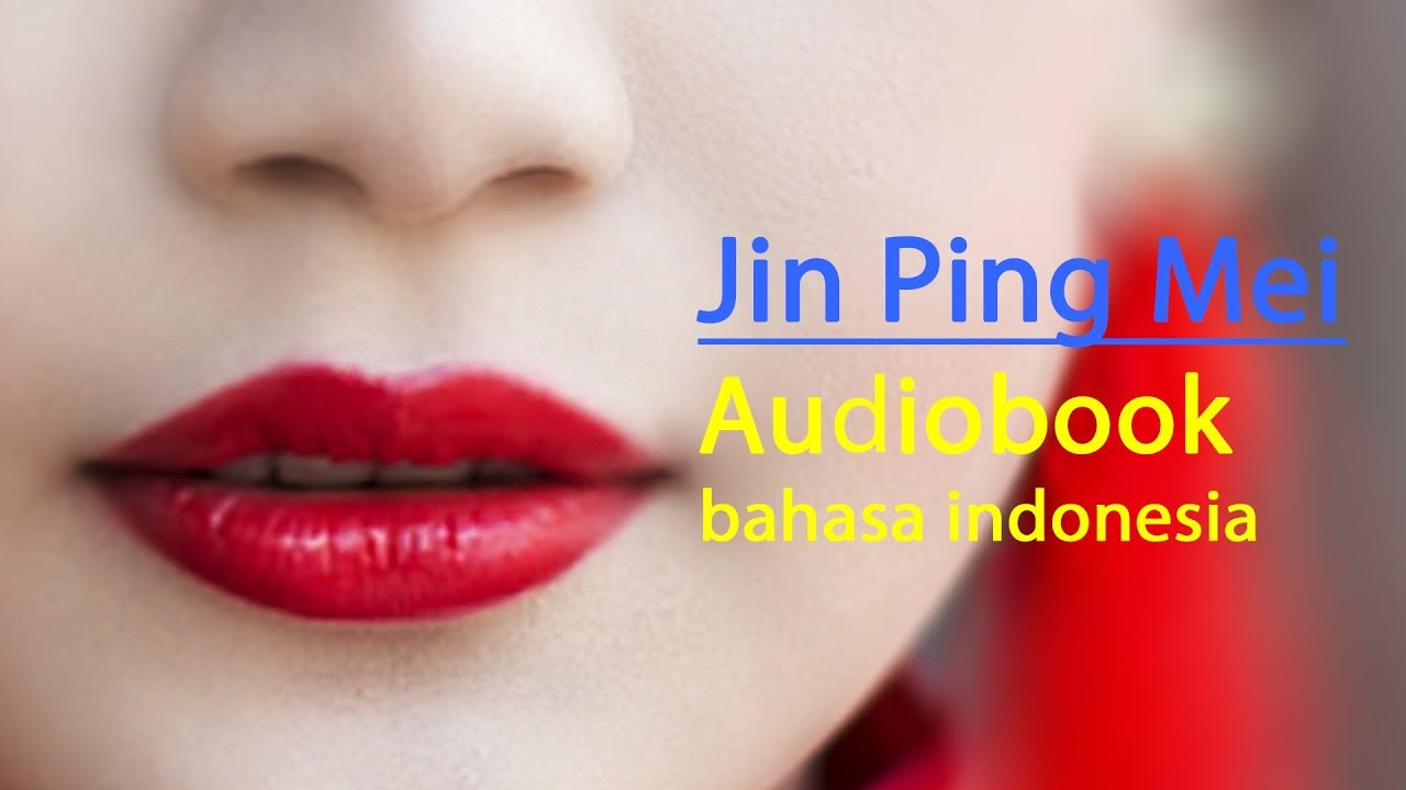 Jin Ping Mei Official Audiobook Part 1 Bahasa Indonesia Buku Audio Mp3