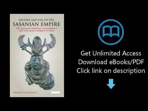 Download Decline and Fall of the Sasanian Empire: The Sasanian-Parthian Confederacy and the  [P.D.F]