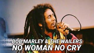 Bob Marley \u0026 The Wailers - No Woman No Cry. ( lyrics )