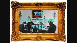 Odd Future - The Tape Intro