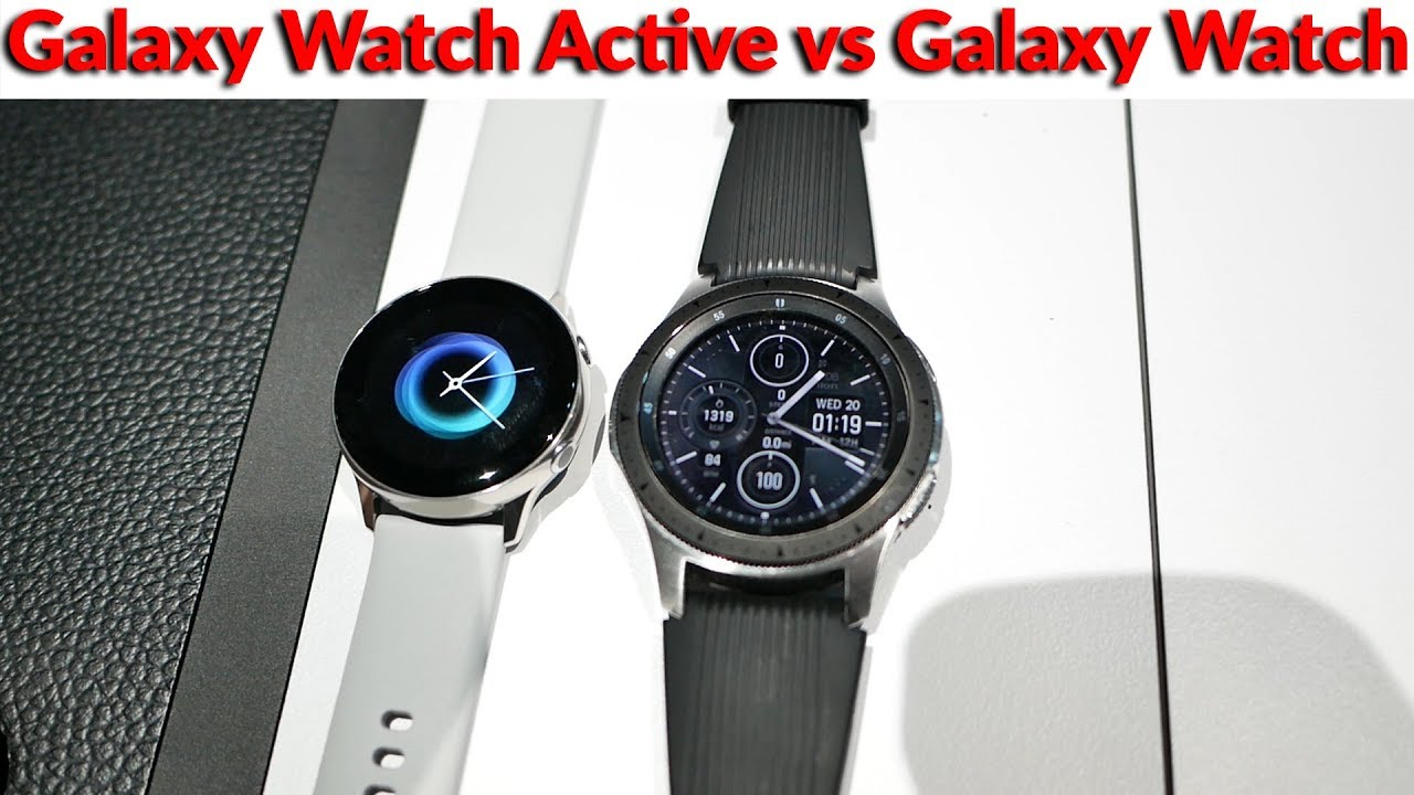 732245892 Samsung Galaxy Watch Active vs Galaxy Watch - Sleekest Looking ...