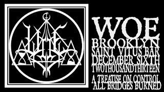 Woe - A Treatise On Control / All Bridges Burned (Saint Vitus 2013)