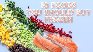 10 Foods You SHOULD Buy Frozen instead of Fresh