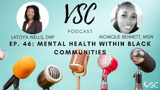 VSC Podcast Episode 46 - Mental Health Within Black Communities