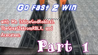 Roblox Let's Play: Go Fast 2 Win with TheGreatZekromRBLX, and Acecateer PART 1!