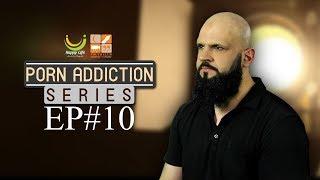 PORN ADDICTION SERIES EPISODE 10 | Raja Zia Ul Haq | Youth Club