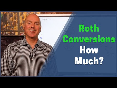 How Much Should You Convert To A Roth IRA?