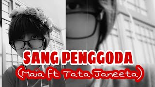Sang PENGGODA Maia Estianty ft Tata Janeeta