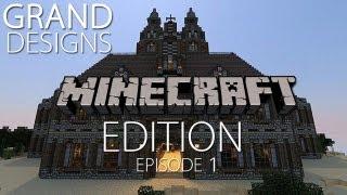 Grand Designs: Minecraft Edition - Episode 1